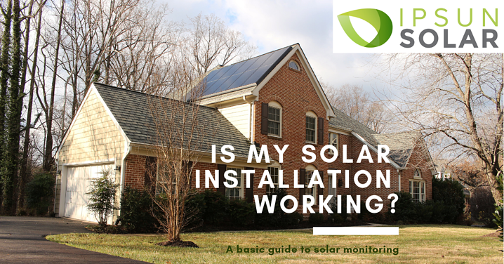 It's Simple to Tell If Your Solar is Working